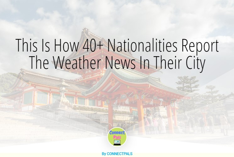 Read more about the article This Is How 40+ Nationalities Report The Weather News In Their City