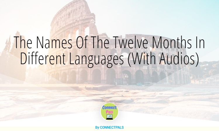The 12 Months In Different Languages w/ Audios from 40+ Countries