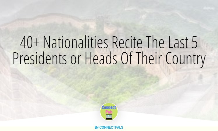 Read more about the article 40+ Nationalities Recite The Last 5 Presidents or Heads Of Their Country