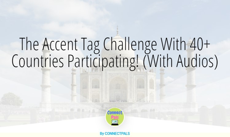 Accent Tag Challenge With 30+ Different Countries Participating! (With Audios)