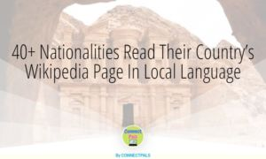 40+ Nationalities Read Their Country's Wikipedia Page In Local Language