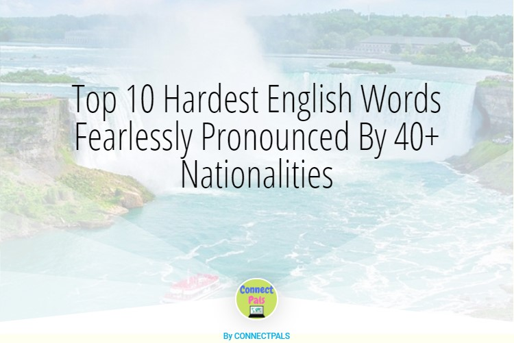 Read more about the article Top 10 Hardest English Words Fearlessly Pronounced By 40+ Different Nationalities
